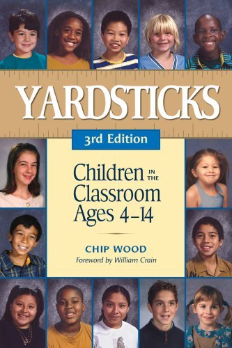 Yardsticks: Children in the Classroom Ages 4-14 9781892989192