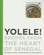 Yolele! Recipes from the Heart of Senegal 9781891105388