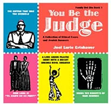 You Be the Judge: A Collection of Ethical Cases and Jewish Answers 9781891662003