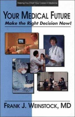 Your Medical Future: Make the Right Decision Now 9781890018122