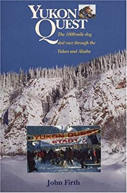 Yukon Quest: The 1,000 Mike Dog Sled Race Through the Yukon and Alaska 9781896758039