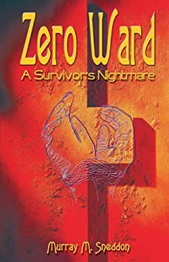 Zero Ward: A Survivor's Nightmare 9781893652859