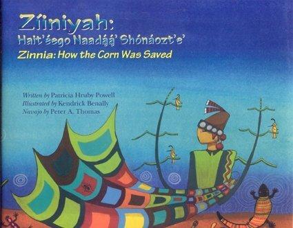 Ziiniyah/Zinnia: Hait'eego Naadaa' Shonaozt'e'/How The Corn Was Saved