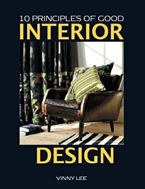 10 Principles of Good Interior Design 9781908126108