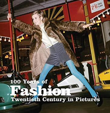 100 Years of Fashion: Twentieth Century in Pictures 9781906672263