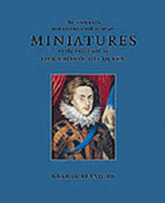The Sixteenth and Seventeenth-Century Miniatures in the Collection of Her Majesty the Queen 9781902163451