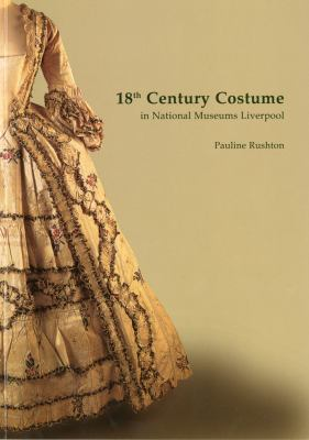 18th Century Costume in the National Museums and Galleries of Merseyside 9781902700014