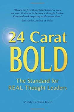 24 Carat Bold - The Standard for Real Thought Leaders 9781905823598
