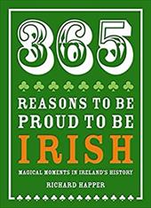 365 Reasons to be Proud to be Irish: Magical Moments in Ireland's History 21358712