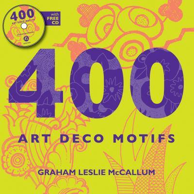 400 Art Deco Motifs [With CDROM] 9781906388621