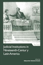 Judicial Institutions in Nineteenth-century Latin America 20381946