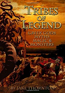 Tribes of Legend: Fantasy, Myths, Magic & Mayhem Gaming & Modelling in the World of Greek Gods & Legends 9781901543285