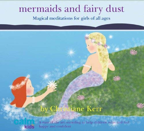 Mermaids and Fairy Dust: Magical Meditations for Girls of All Ages 9781901923919