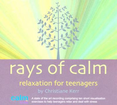 Rays of Calm: Relaxation for Teenagers 9781901923926