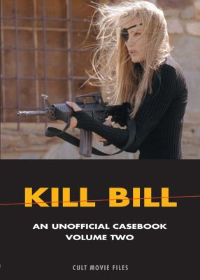 Kill Bill: An Unofficial Casebook: Volume Two 9781902588254