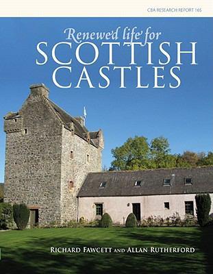 Renewed Life for Scottish Castles 9781902771861
