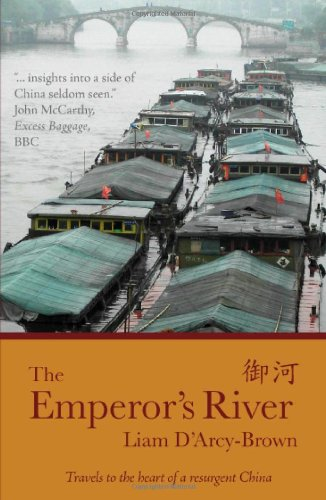 The Emperor's River: Travels to the Heart of a Resurgent China 9781903070703