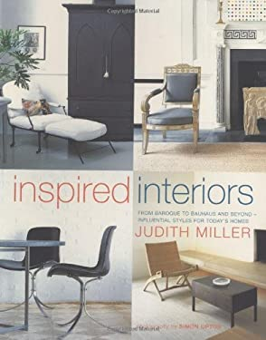 Inspired Interiors: From Baroque to Bauhaus and Beyond - Influential Styles in Today's Homes 9781903221556