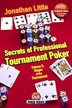 Secrets of Professional Tournament Poker, Volume 2: Stages of the Tournament 9781904468585
