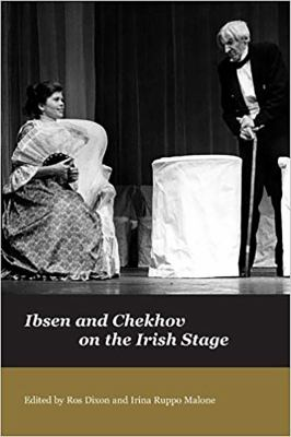 Ibsen and Chekhov on the Irish Stage 9781904505570