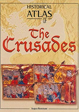 Historical Atlas of the Crusades 9781904668008