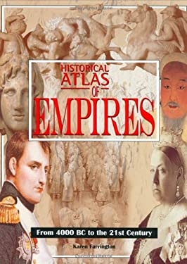 Historical Atlas of Empires: From 4000 BC to the 21st Century 9781904668022