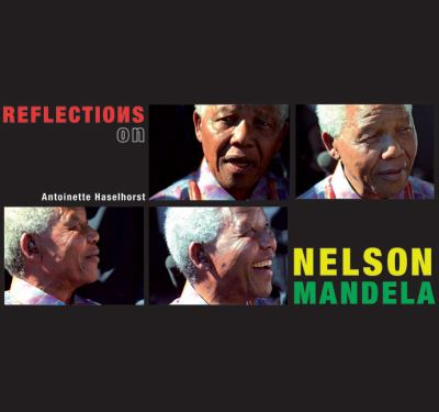 Reflections on Nelson Mandela: Icon of Peace 9781904674177
