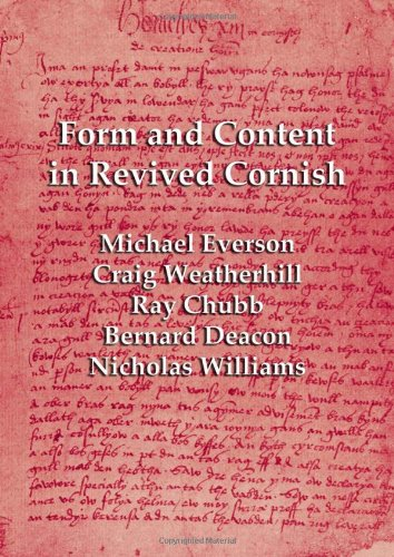 Form and Content in Revived Cornish: Reviews and Essays in Criticism of Kernowek Kemyn 9781904808107