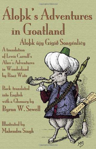 Lo K's Adventures in Goatland ( Lo K Jy G GI Soag Nli Y): A Translation of Lewis Carroll's Alice's Adventures in Wonderland by R a Wi Z, Back-Translat 9781904808763