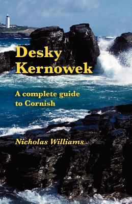 Desky Kernowek: A Complete Guide to Cornish 9781904808954