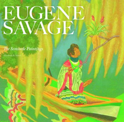 Eugene Savage: The Seminole Paintings 9781904832997