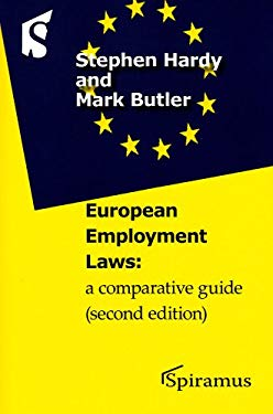 European Employment Laws: A Comparative Guide (Second Edition) 9781904905615