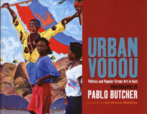 Urban Vodou: Politics and Popular Street Art in Haiti 9781904955603