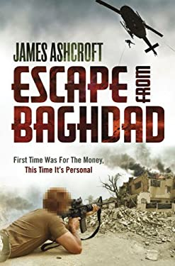 Escape from Baghdad. James Ashcroft with Clifford Thurlow 9781905264889