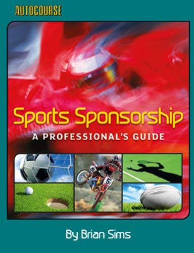 Sports Sponsorship: A Professional's Guide 9781905334643