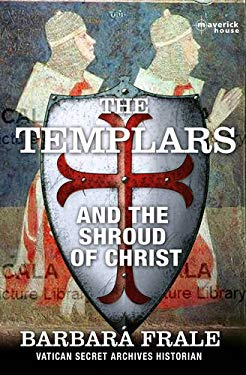 The Templars and the Shroud of Christ 9781905379736