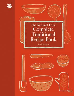The National Trust Complete Traditional Recipe Book 9781905400966