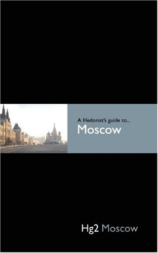 A Hedonist's Guide to Moscow 9781905428021