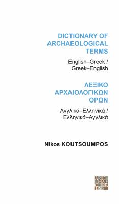 Dictionary of Archaeological Terms: English/Greek - Greek/English 9781905739387