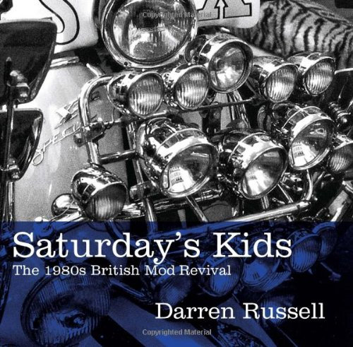 Saturday's Kids: The 1980s British Mod Revival 9781905792269