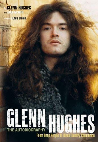 Glenn Hughes: The Autobiography: From Deep Purple to Black Country Communion 9781906002923