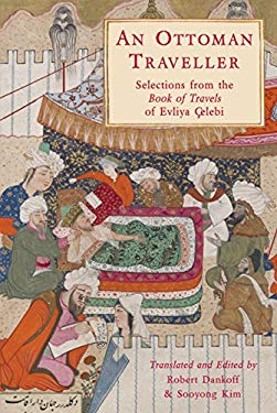 An Ottoman Traveller: Selections from the Book of Travels of Evliya Celebi 9781906011444