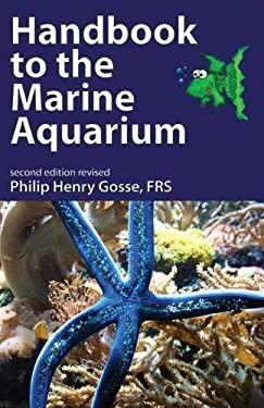 Handbook to the Marine Aquarium 9781906267186
