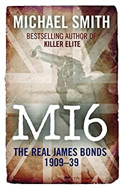 MI6: The Real James Bonds 1919-1939 9781906447007