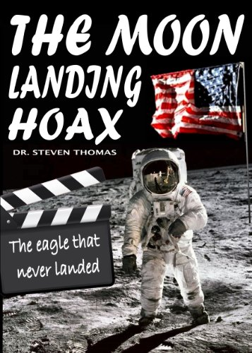 The Moon Landing Hoax: The Eagle That Never Landed 9781906512477