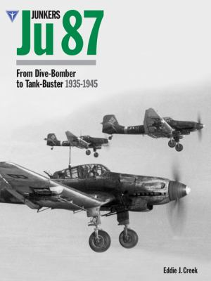 Junkers Ju87: From Dive-Bomber to Tank-Buster 1935-1945 9781906537289