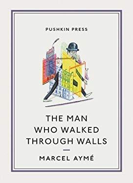 The Man Who Walked Through Walls 9781906548643