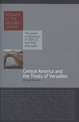 Central America and the Treaty of Versailles: The Peace Conferences of 1919-23 and Their Aftermath 9781906598259