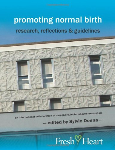 Promoting Normal Birth: Research, Reflections & Guidelines. Edited by Sylvie Donna 9781906619060
