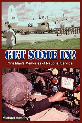 Get Some In! One Man's Memories of National Service 9781906628307